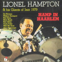 Lionel Hampton & His Big Band – The Best Of 'Hamp In Haarlem' & 'Live At The Muzeval' (1978-79) re-up