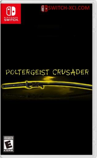 Poltergeist Crusader Switch NSP XCI