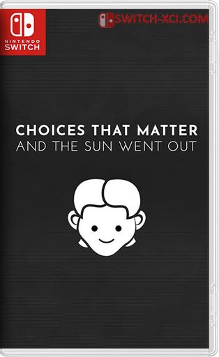 Choices That Matter: And The Sun Went Out Switch NSP XCI NSZ