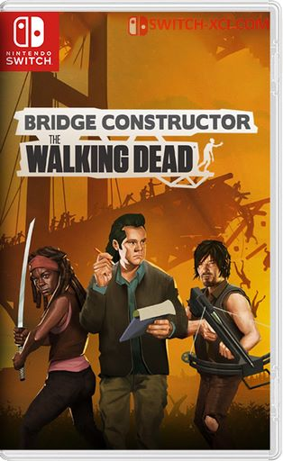 Bridge Constructor: The Walking Dead Switch NSP XCI NSZ