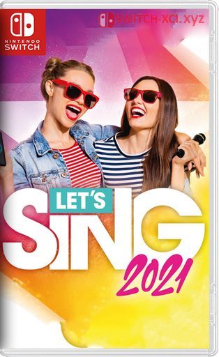Let's Sing 2021 Switch NSP XCI NSZ