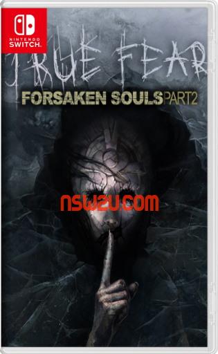 True Fear: Forsaken Souls – Part 2 Switch NSP XCI NSZ