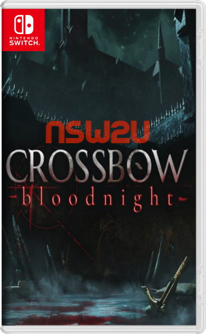 CROSSBOW: Bloodnight Switch NSP XCI NSZ