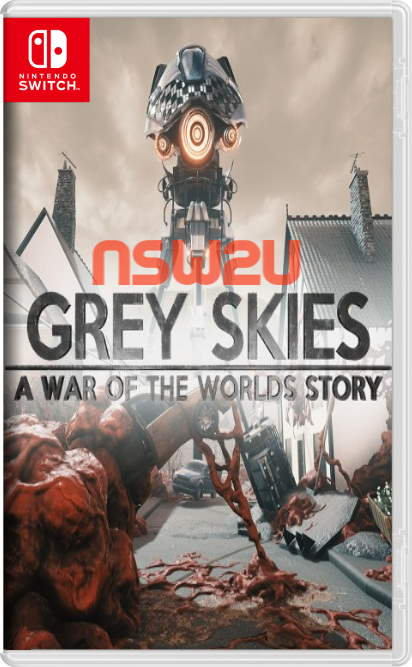 Grey Skies: A War of the Worlds Story Switch NSP XCI NSZ