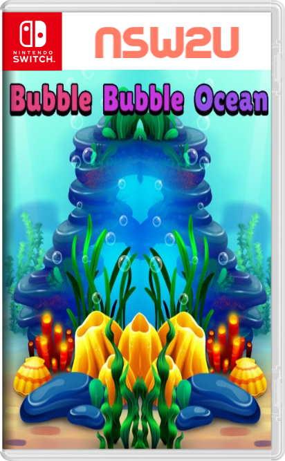 Bubble Bubble Ocean Switch NSP XCI