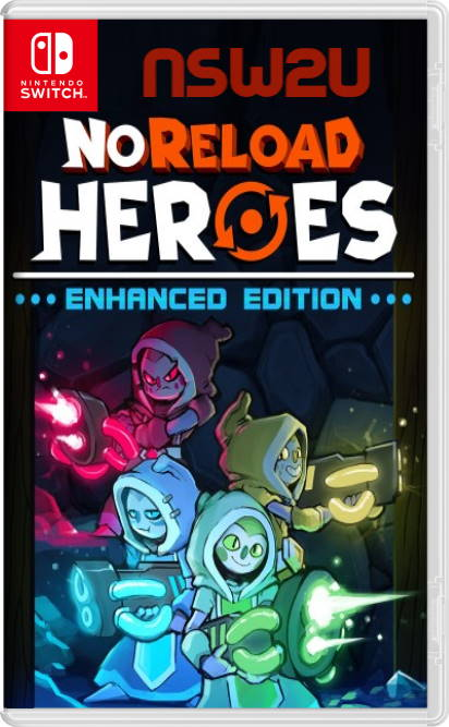 NoReload Heroes Enhanced Edition Switch NSP XCI NSZ