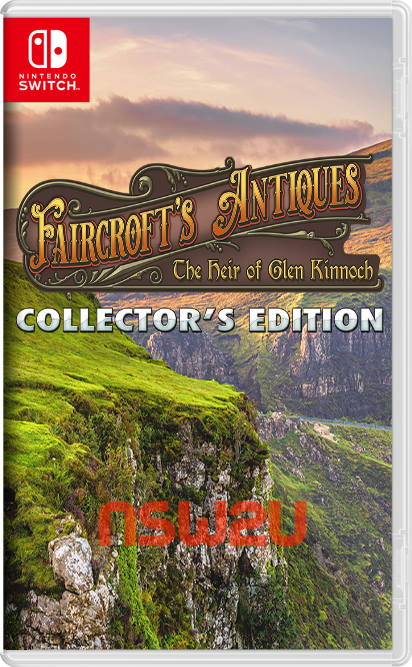 Faircroft's Antiques: The Heir of Glen Kinnoch Collector's Edition Switch NSP XCI NSZ
