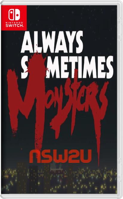Always Sometimes Monsters Switch NSP XCI NSZ