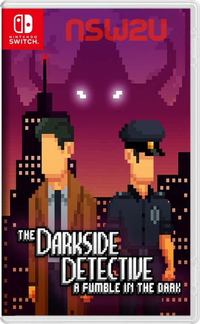 The Darkside Detective: A Fumble in the Dark Switch NSP XCI NSZ
