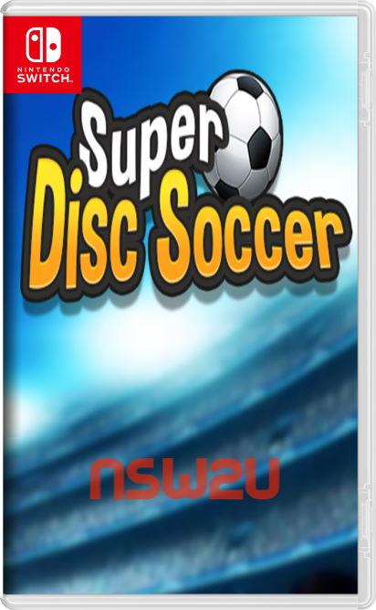 Super Disc Soccer Switch NSP XCI NSZ