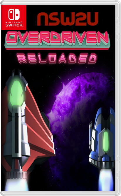 Overdriven Reloaded: Special Edition Switch NSP XCI
