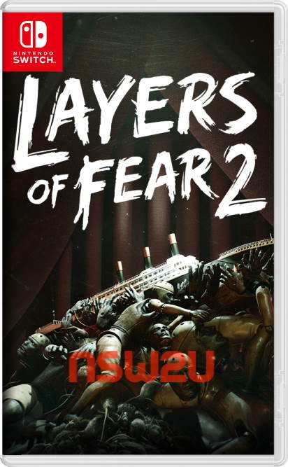 Layers of Fear 2 Switch NSP XCI NSZ