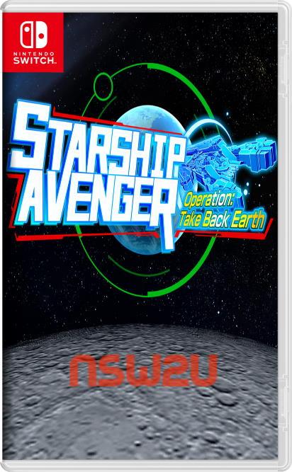 STARSHIP AVENGER Operation: Take Back Earth Switch NSP XCI
