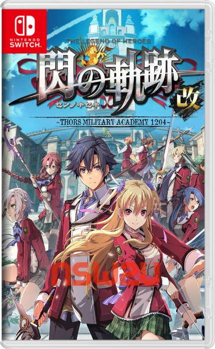 The Legend of Heroes Sen no Kiseki I Kai Thors Military Academy 1204 Switch NSP XCI