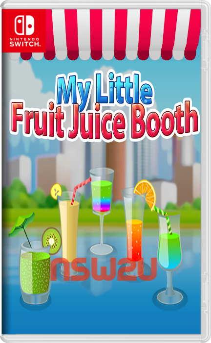 My Little Fruit Juice Booth Switch NSP XCI NSZ