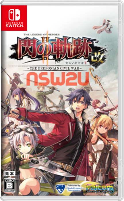 The Legend of Heroes Sen no Kiseki II Kai -The Erebonian Civil War- Switch NSP XCI