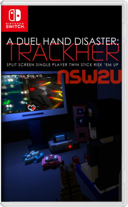 A Duel Hand Disaster Trackher Switch NSP