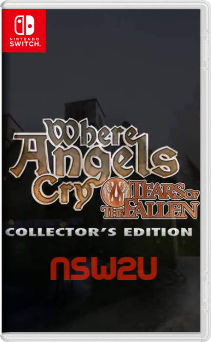 Where Angels Cry: Tears of the Fallen Collector's Edition Switch NSP NSZ XCI