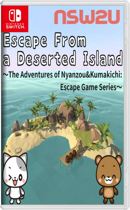 Escape From a Deserted Island~The Adventures of Nyanzou&Kumakichi: Escape Game Series~ Switch NSP XCI