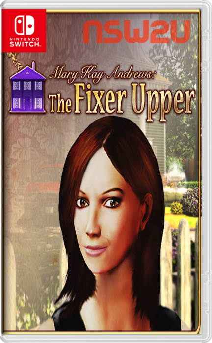 Mary Kay Andrews: The Fixer Upper Switch NSP XCI