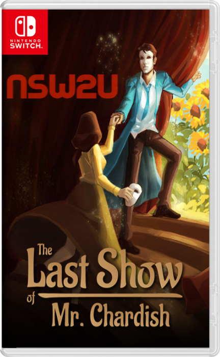 The Last Show of Mr. Chardish Switch NSP XCI