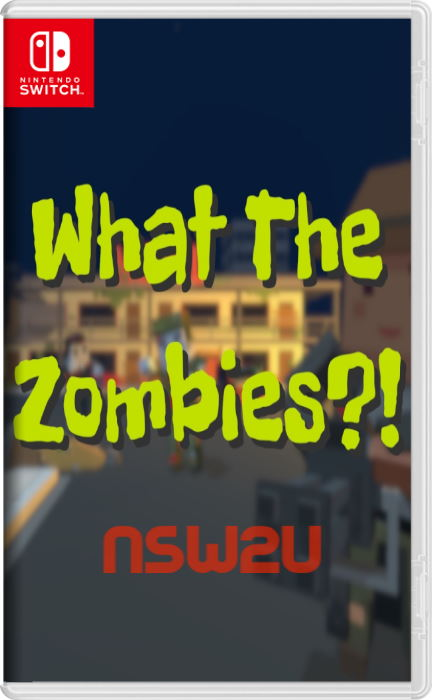 What The Zombies?! Switch NSP XCI NSZ